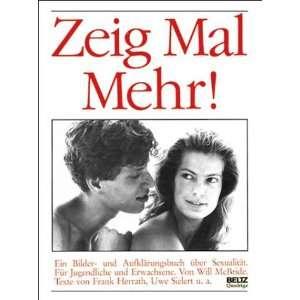 Zeig Mal Mehr: .de: Will McBride: Bücher