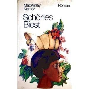Schönes Biest: .de: MacKinlay Kantor: Bücher