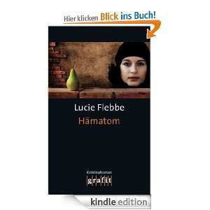 Hämatom eBook: Lucie Flebbe: .de: Kindle Shop