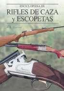 Enciclopedia de Rifles de Caza y Escopetas by A E Hartink (Editor