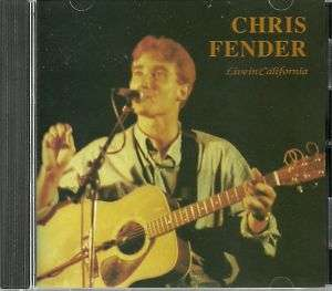 CHRIS FENDER rare LIVE IN CALIFORNIA 1991 12 TRACK CD