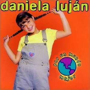 Por Un Mundo Mejor: Daniela Lujan: Music