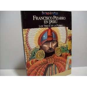 Francisco Pizarro En Peru (Relatos Del Nuevo Mundo) Los