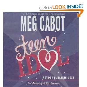 Teen Idol (Lib)(CD) (9781400089895): Meg Cabot, Elizabeth Moss: Books