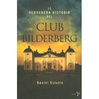 La Verdadera Historia Del Club Bilderberg/the True History of Club