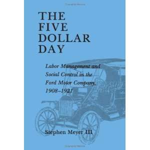 The Five Dollar Day: Labor Management and Social Control