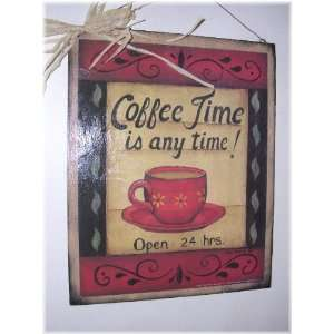 Coffee Time Is Any Time Open 24 Hours Wooden Kitchen Wall