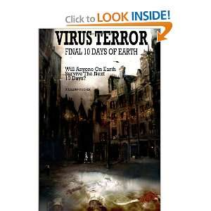Virus Terror, Final 10 Days Of Earth Will Anyone On Earth
