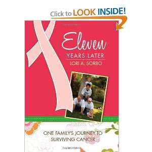 Eleven Years Later (9781607999324): Lori A. Sorbo: Books