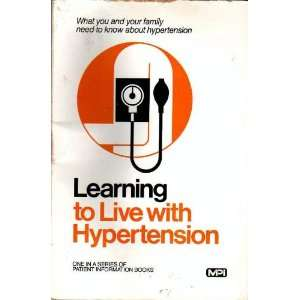 Learning to Live with Hypertension: What You and Your Family Need to