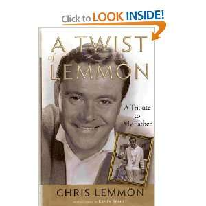 of Lemmon A Tribute to My Father Chris Lemmon, Kevin Spacey Books