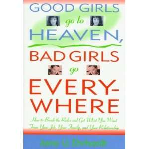 Good Girls Go to Heaven, Bad Girls Go Everywhere How to