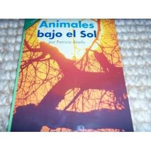 Animales bajo el Sol (9780328403080) Patricia Abello