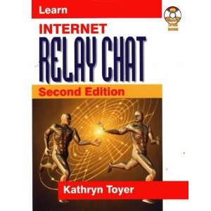 Learn Internet Relay Chat (9781556226052): Kathryn Toyer
