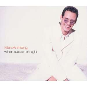 When I Dream at Night Marc Anthony Music