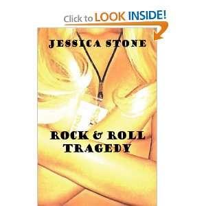 Rock & Roll Tragedy (9781436320054) Jessica Stone Books