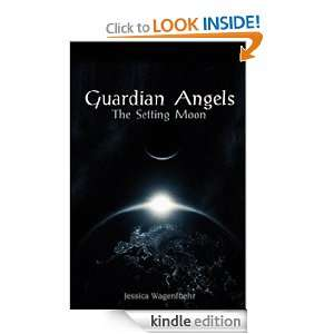 Guardian Angels: The Setting Moon: Jessica Wagenfuehr: