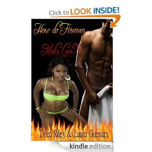How Do Firemen Make Love (Flame On): Dréa Riley:  Kindle