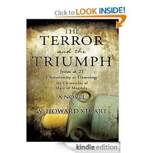 The Terror and The Triumph: Jesus at 21: W. Howard Stuart: