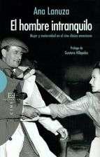 HOMBRE INTRANQUILO: MUJER Y MATERNIDAD EN EL CINE CLASICO AMERICA NO