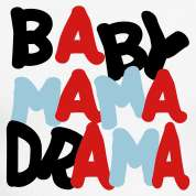 White/black Baby Mama Drama Men Design