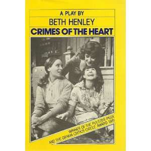 an analysis of the book crimes of the heart by beth henley Understanding beth henley columbia: university of south carolina press, 2006 pp 192 $3495 (hb) robert j andreach's understanding beth henley is part of the university of south carolina press's understanding contemporary american literature series, edited by matthew j bruccoli.