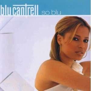 So Blu Blu Cantrell Music