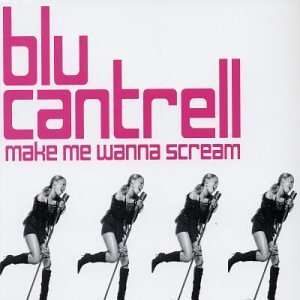 Make Me Wanna Scream Pt.2 Blu Cantrell Music