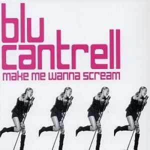 Make Me Wanna Scream Pt.2 Blu Cantrell Music
