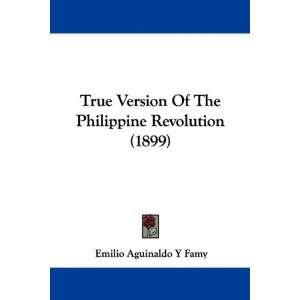 Revolution (1899) (9781437357257): Emilio Aguinaldo Y Famy: Books