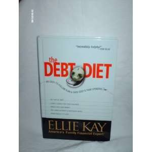 The Debt Diet An Easy To Follow Plan to Shed Debt and